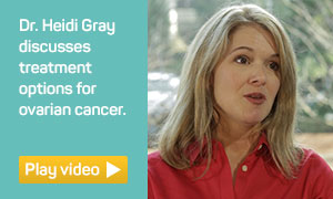 Dr. Heidi Gray discusses treatment options for ovarian cancer.